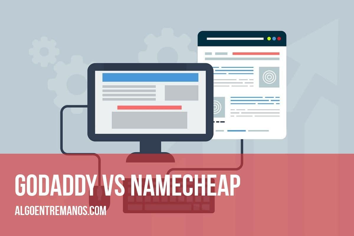 Godaddy vs Namecheap: ¿Cuál es el mejor registrador de nombres de dominios?