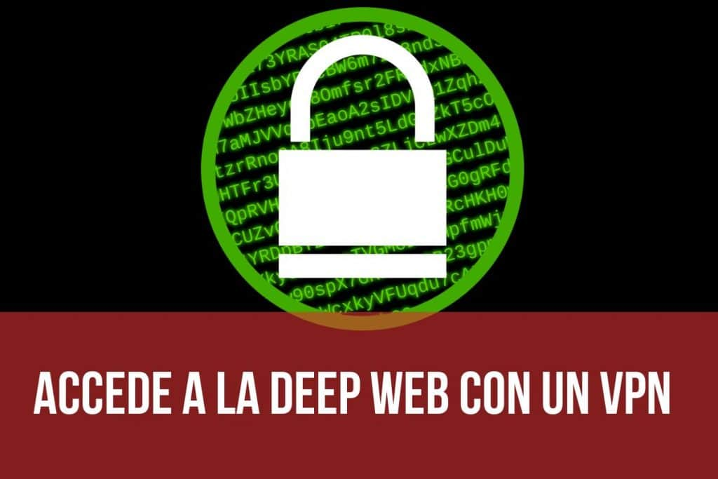 te aconsejo que accedas a la Deep Web enmascarando tu IP de una manera extra: usando un buen VPN
