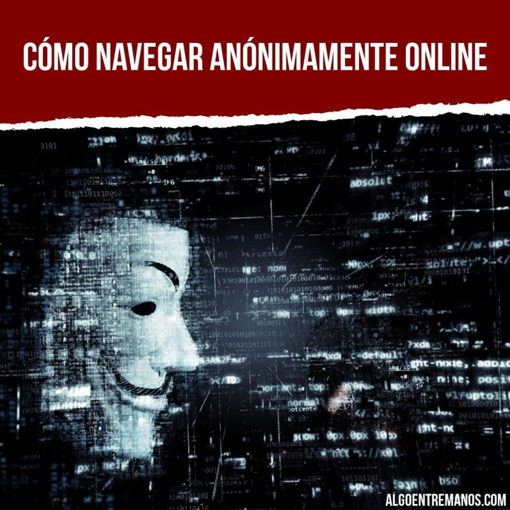 Cómo navegar anónimamente online
