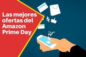Ofertas Prime Day Amazon España