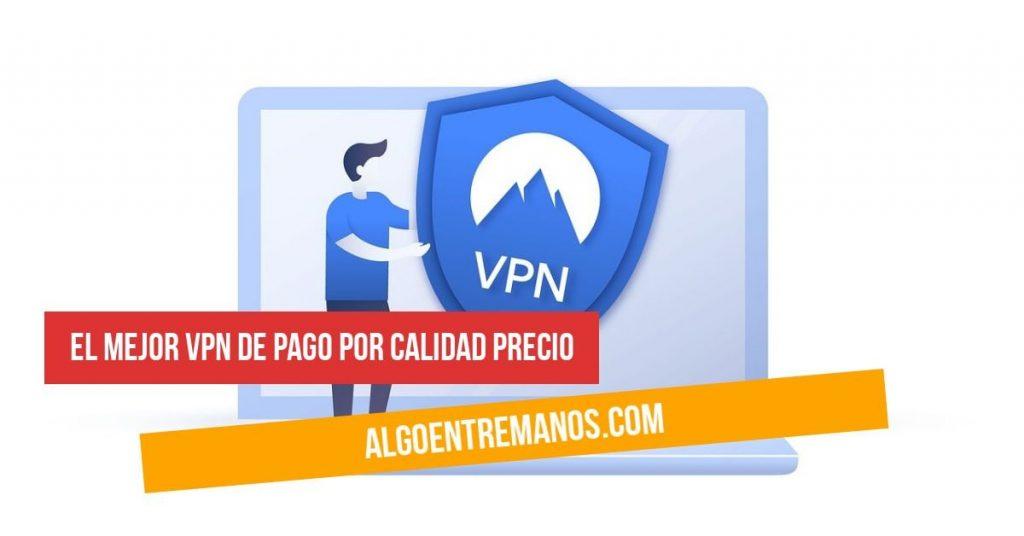 El mejor VPN de pago por calidad precio