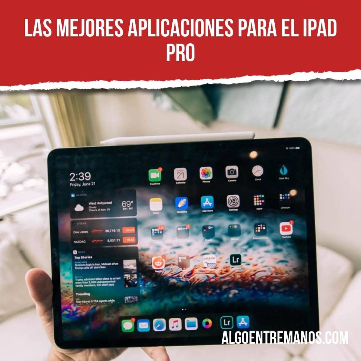 Las mejores aplicaciones para el iPad Pro (productividad)
