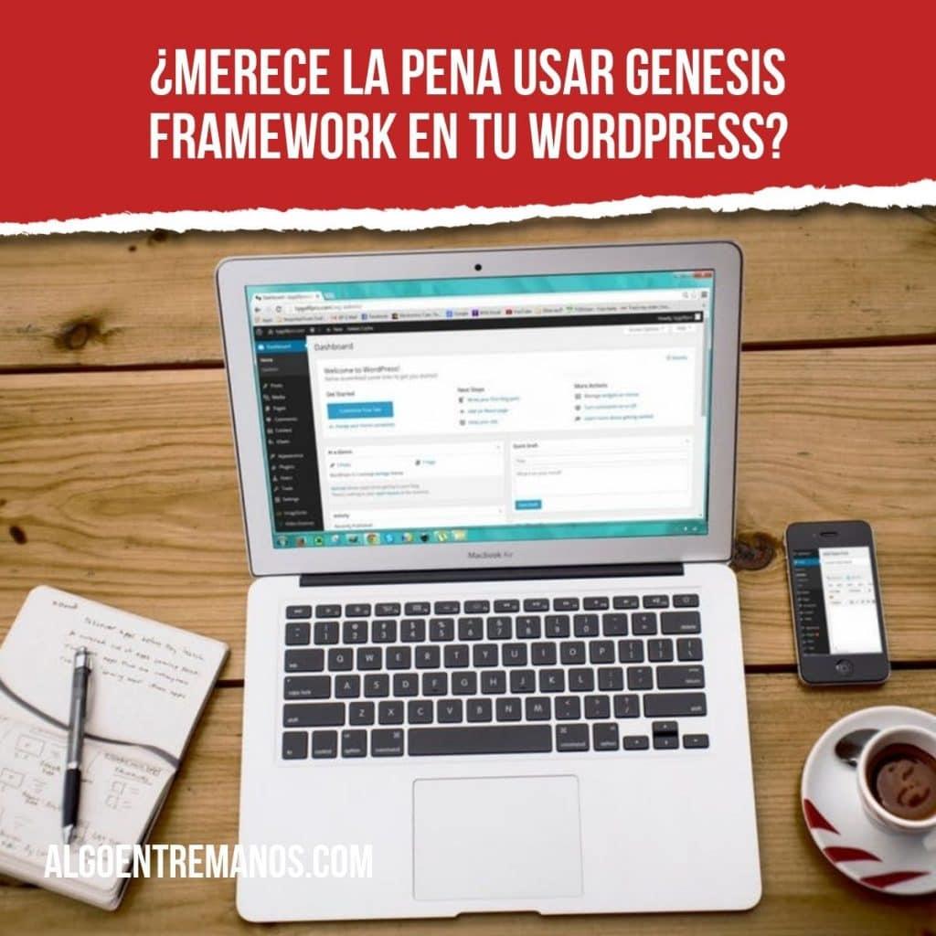 ¿Merece la pena usar Genesis Framework en tu WordPress?