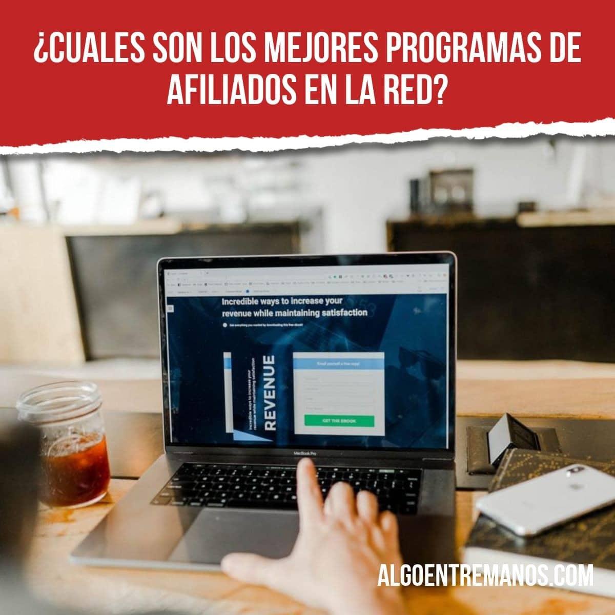 ¿Cuales son los mejores programas de afiliados en la red?