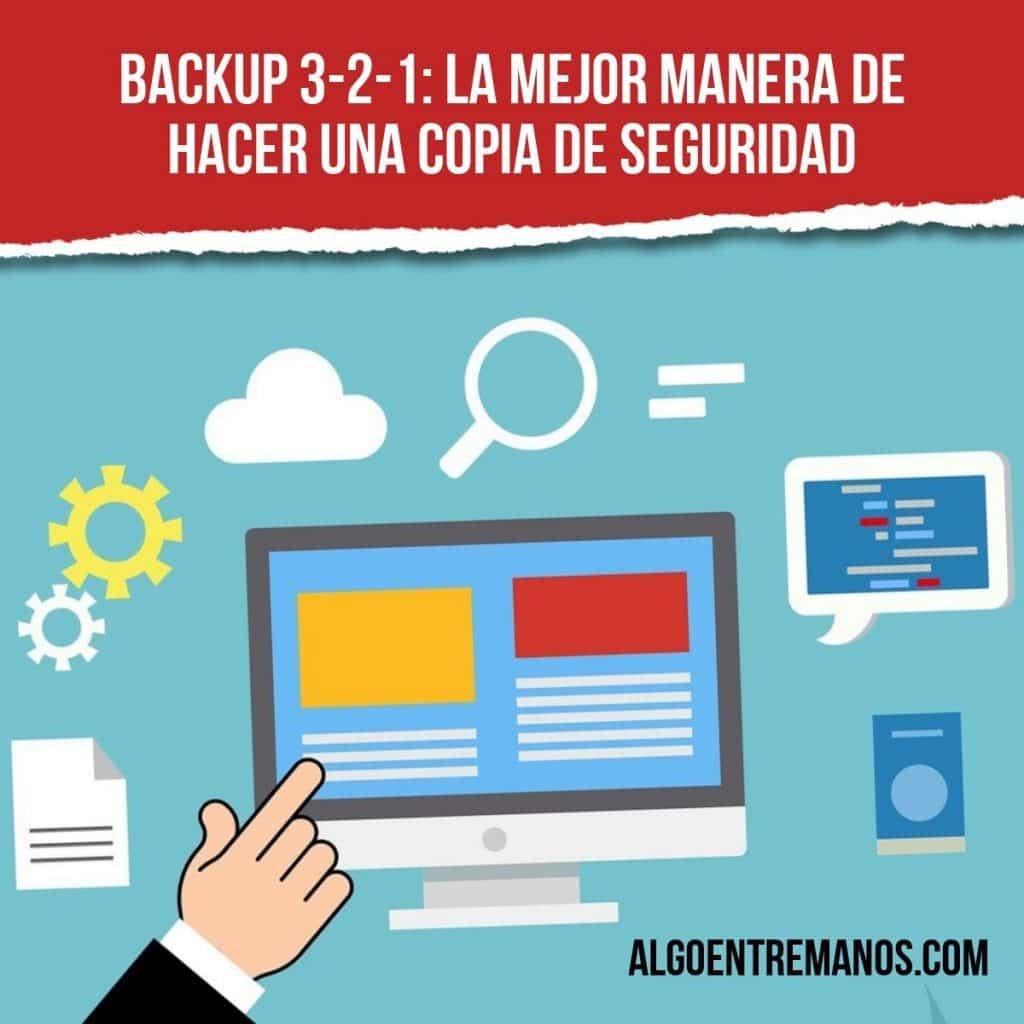 Backup 3-2-1: la mejor manera de hacer una copia de seguridad