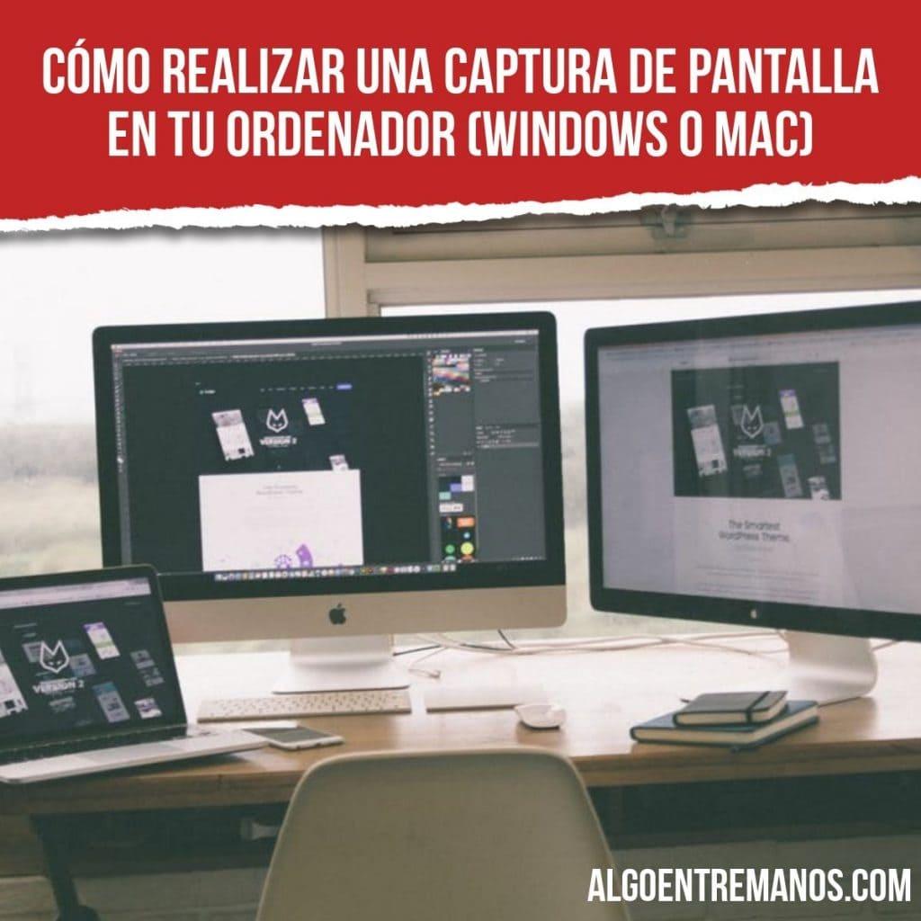 Cómo realizar una captura de pantalla en tu ordenador (Windows o Mac)