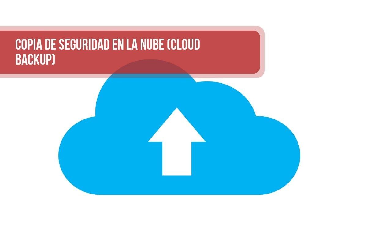 Copia de Seguridad en la nube (Cloud Backup)