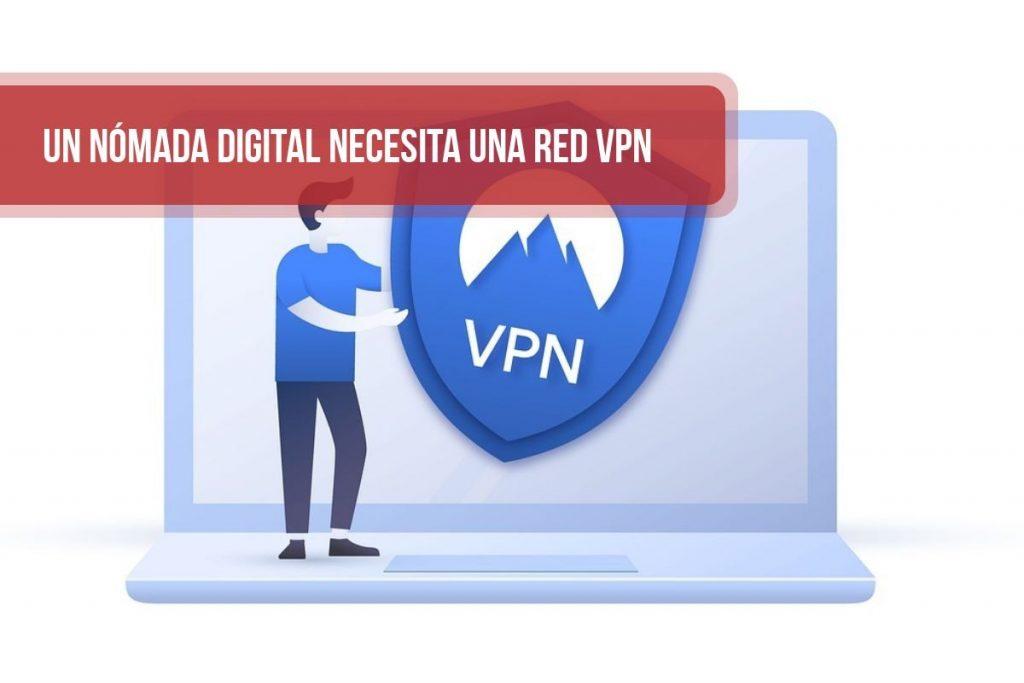 Un nómada digital necesita una red VPN