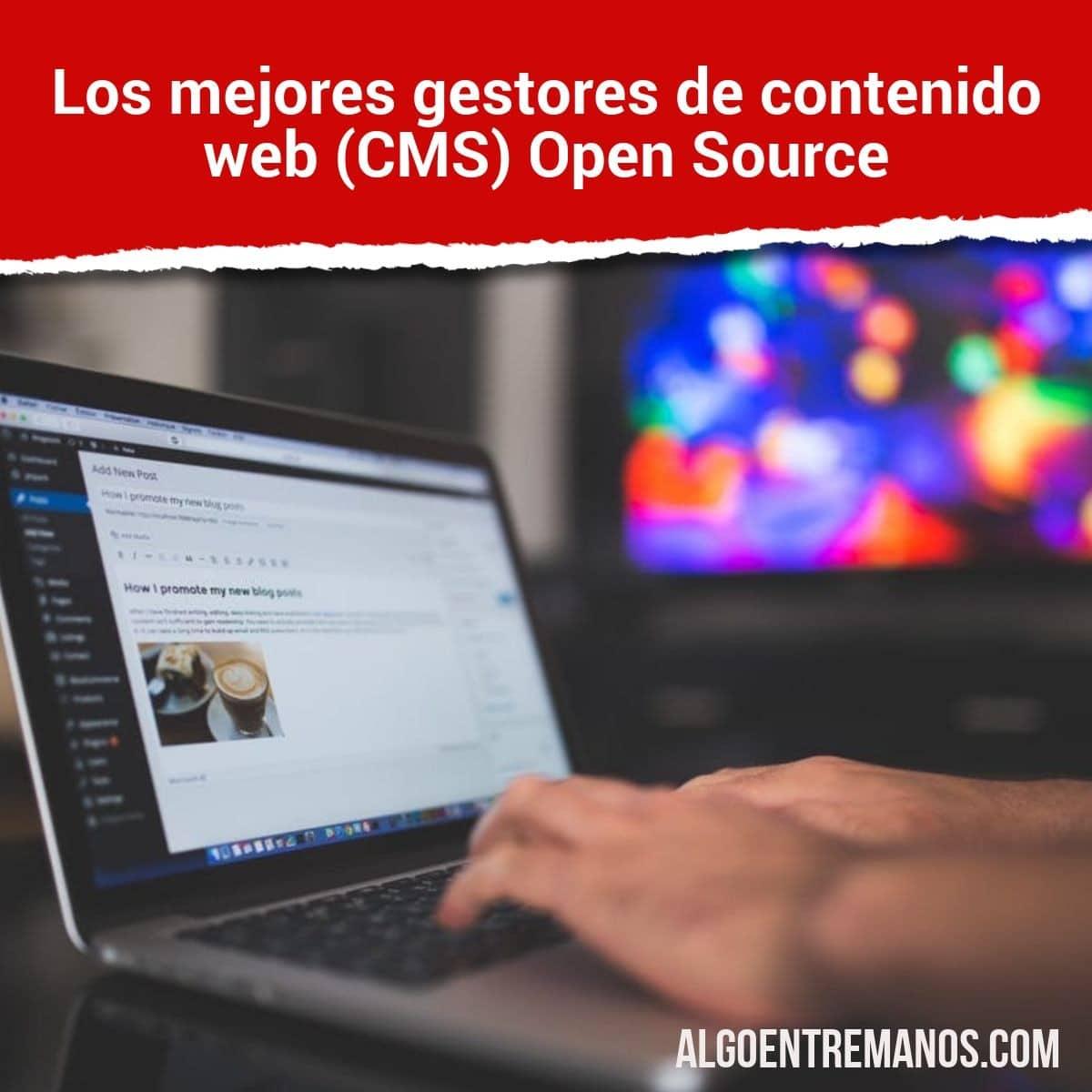 Los 7 mejores gestores de contenido web (CMS) Open Source