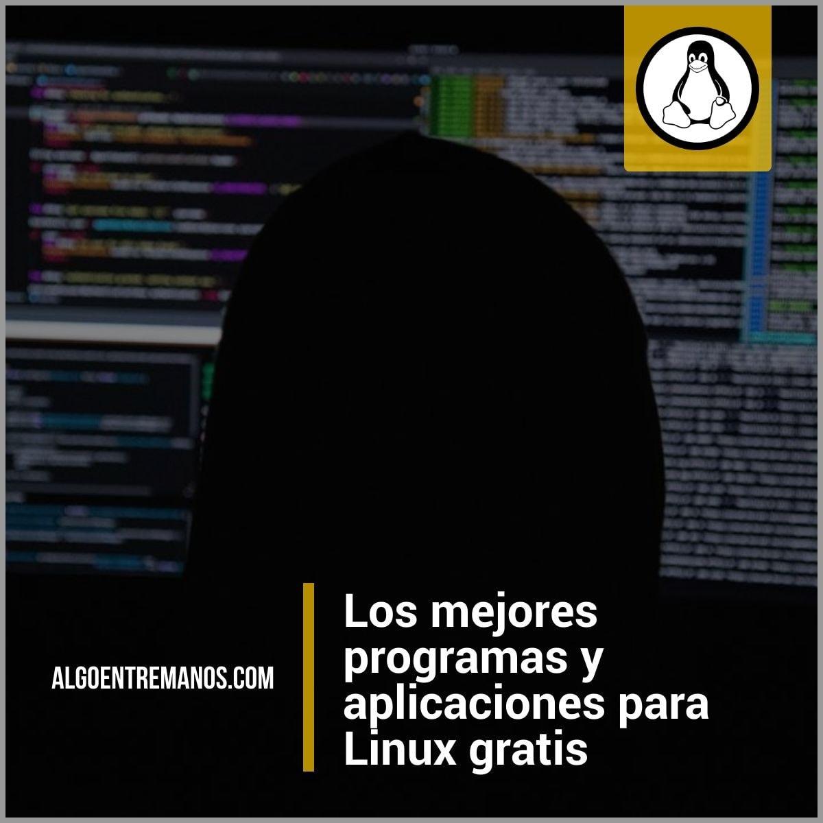 Los mejores programas y aplicaciones para Linux gratis