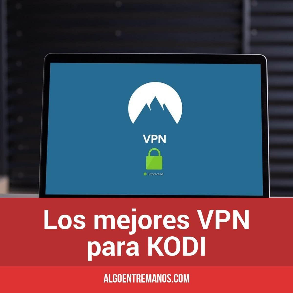 Los mejores VPN para KODI