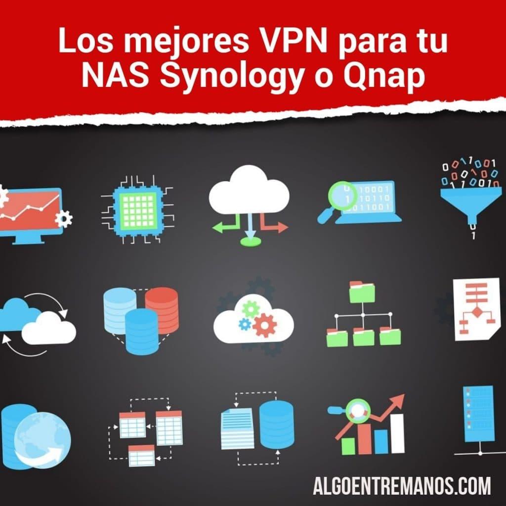 Los mejores VPN para tu NAS Synology o Qnap