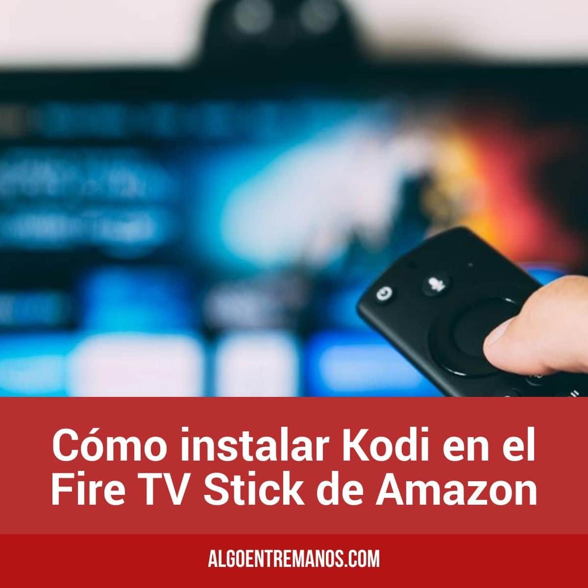 Cómo instalar Kodi en el Fire TV Stick de Amazon