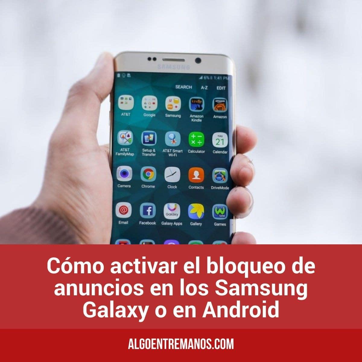 Cómo activar el bloqueo de anuncios en los Samsung Galaxy S7, S8, S9, S10 o en Android