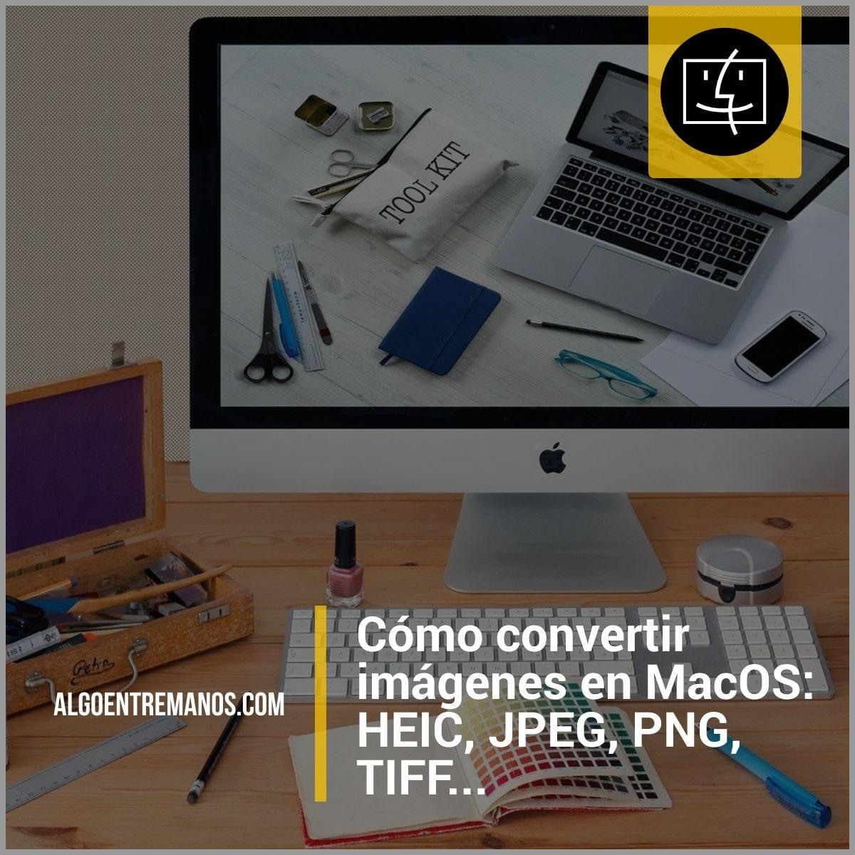 Cómo convertir imágenes en MacOS de manera sencilla con Vista Previa