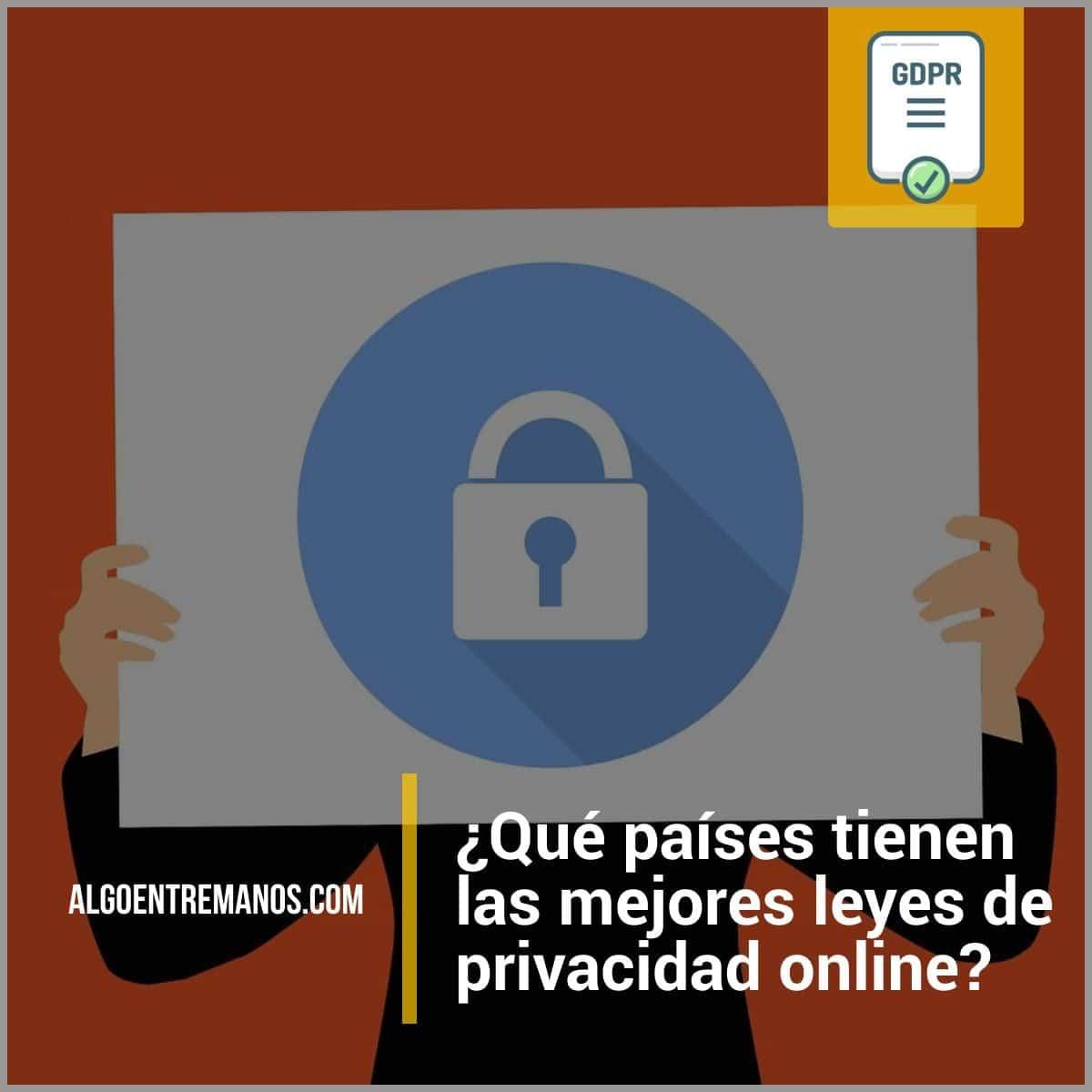 ¿Qué países tienen las mejores leyes de privacidad online?