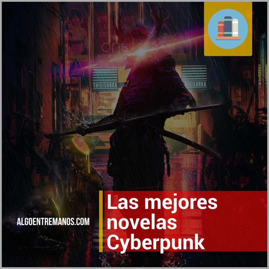 Las mejores novelas Cyberpunk