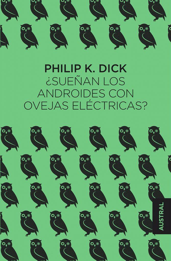 ¿Sueñan los androides con ovejas eléctricas? de Philip K. Dick