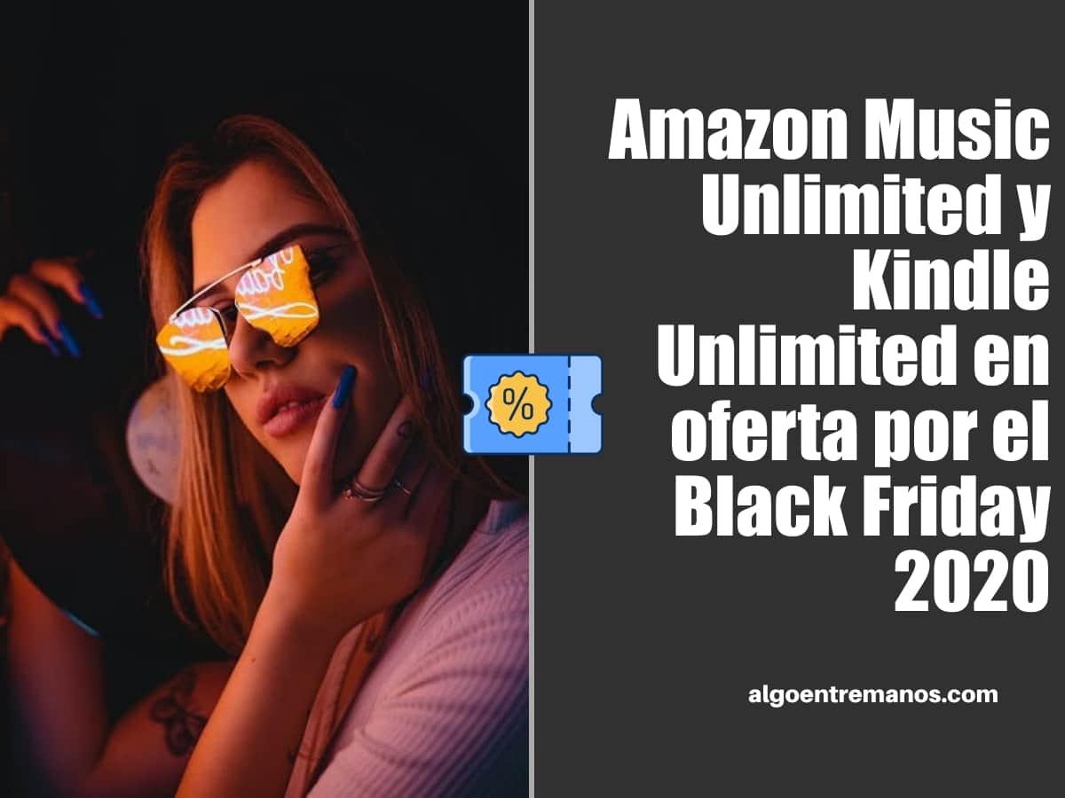 Amazon Music Unlimited y Kindle Unlimited en oferta por el Black Friday 2020
