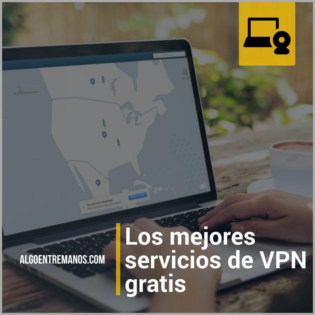 ¿Cuáles son los mejores servicios VPN gratis?