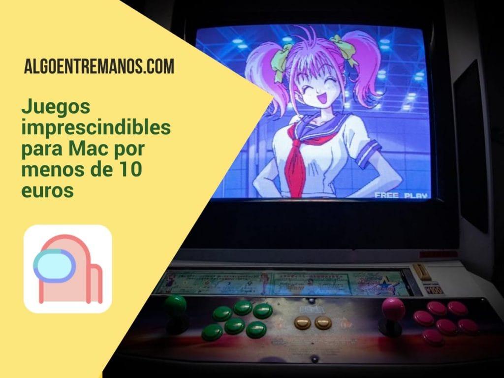 Juegos imprescindibles para Mac por menos de 10 euros que debes probar