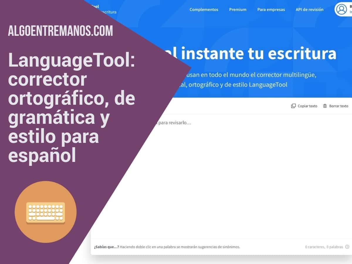 LanguageTool: corrector ortográfico, de gramática y estilo para español - Opinión