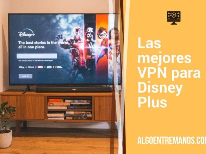 Las mejores VPN para Disney Plus: funcionan en otros países
