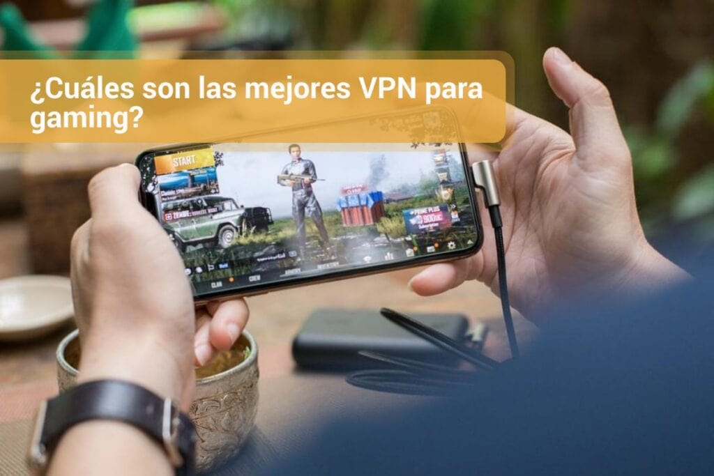 ¿Cuáles son las mejores VPN para gaming?