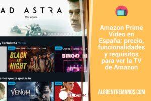 Amazon Prime Video en España: precio, funcionalidades y requisitos para ver la TV de Amazon